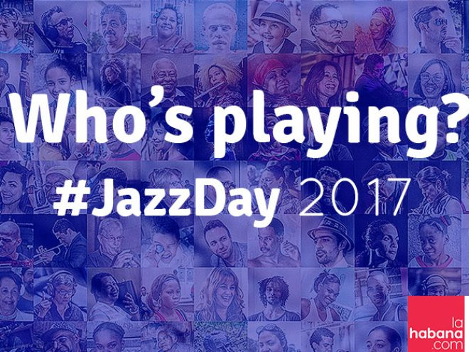 All that Jazz: get to know the performers at Havana #JazzDay 2017